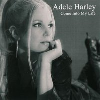 ADELE HARLEY COME INTO MY LIFE