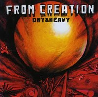 DRY & HEAVY-FROM CREATION