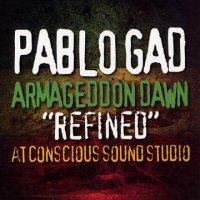 PABLO GAD-ARMAGEDDON DAWN REFINED AT CONCIOUS SOUND STUDIO