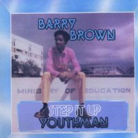 BARRY BROWN-STEP IT UP YOUTHMAN(1978)