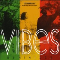 VIBES-REMINISCE/BRITISH REGGAE UNRELEASED CLASSICS