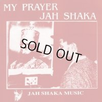 JAH SHAKA- MY PRAYER