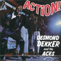 DESMOND DEKKER & THE ACES-ACTION!