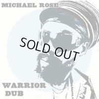 MICHAEL ROSE-WARRIOR DUB