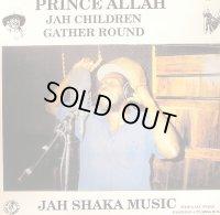 PRINCE ALLA-JAH CHILDREN GATHER ROUND