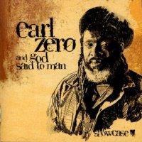 EARL ZERO-AND GOD SAID TO MAN