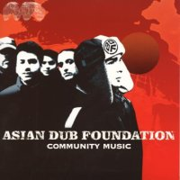 ASIAN DUB FOUNDATION- COMMUNITY MUSIC