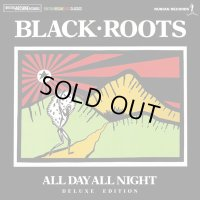 BLACK ROOTS-ALL DAY ALL NIGHT