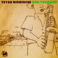 TETSU MOSHIUCHI AND THE BAND(西内徹バンド)