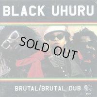 BLACK UHURU-BRUTAL+BRUTAL DUB