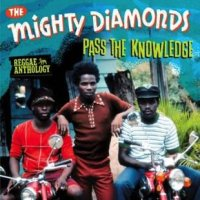 THE MIGHTY DIAMONDS-PASS THE KNOWLEDGE