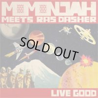 MOMONJAH MEETS RAS DASHER-LIVE GOOD