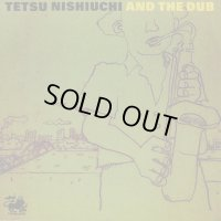 TETSU MOSHIUCHI AND THE DUB(西内徹バンド)