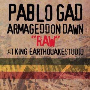 画像1: PABLO GAD-ARMAGEDDON DAWN RAW AT KING EARTHQUAKE STUDIO