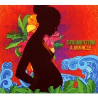 GROUNDATION-A MIRACLE