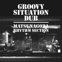 MATSUNAGA,GOTA -GROOVY SITUATION DUB