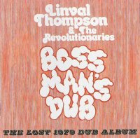 LINVAL THOMPSON & THE REVOLTIONARIES - BOSS MANS DUB / CD /