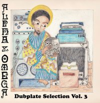 ALPHA & OMEGA - DUB PLATE SELECTION VOL.3 / LP /