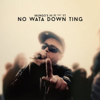 MUNGOS HI FI Feat YT -  NO WATA DOWN TING