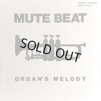 MUTE BEAT - ORGAN`S MELODY/AFTER THE RAIN // 7inch //