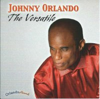 JOHNNY ORLANDO - THE VERSATILE / CD /