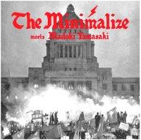 """THE MINIMALIZE - 奴は再選するだろう / 7""""inch /"""