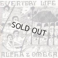 ALPHA & OMEGA-EVERYDAY LIFE