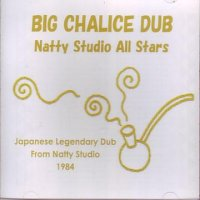 NATTY STUDIO ALL STARS-BIG CHALICE DUB