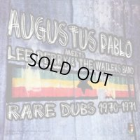 AUGUSTUS PABLO-meet LEE PERRY & THE WAILERS:RARE DUBS