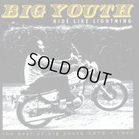 BIG YOUTH-RIDE LIKE LIGHTNING BEST OF 1972-1976(2CD)