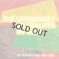 THE SKATALITES MEET KING TUBBY-THE LEGENDARY SKATALITES IN DUB
