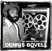 DENNIS BOVELL-THE BRITISH PURE LOVERS