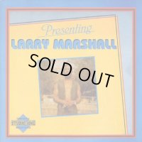 LARRY MARSHALL-PRESENTING LARRY MARSHALL