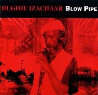 HUGHIE IZACHAAR-BLOW PIPE