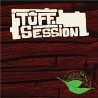 TUFF SESSION-TUFF SESSION