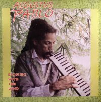 AUGUSTUS PABLO-BLOWING WITH THE WIND