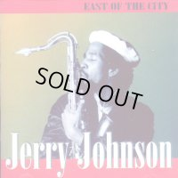 JERRY JOHNSON-EAST OF THE CITY