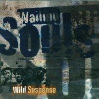 WAILIMG SOULS-WILD SUSPENSE+DUB