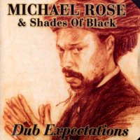 MICHAEL ROSE feet SHADES OF BLACK-DUB EXPECTATIONS